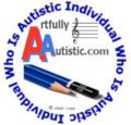 Artfully Autistic ― The Beauty of Autism Within the Written Word, Music, and the Visual Arts